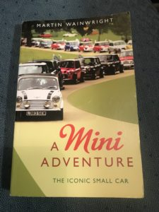 A Mini Adventure : The Iconic Small Car by Martin Wainwright